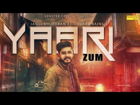 Yaari  - New Song 2018   Jaggi Khurdban   Sonotek Music   Latest Punjabi Songs 2018  