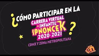 ¿Cómo participar en la Carrera virtual infantil IPN Oncek 2021 - 2021?