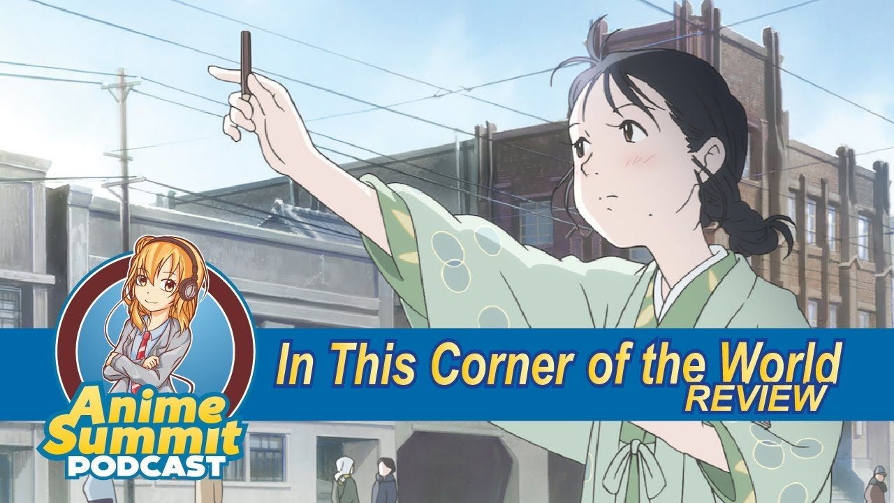 In This Corner of the World Review - Anime Podcast