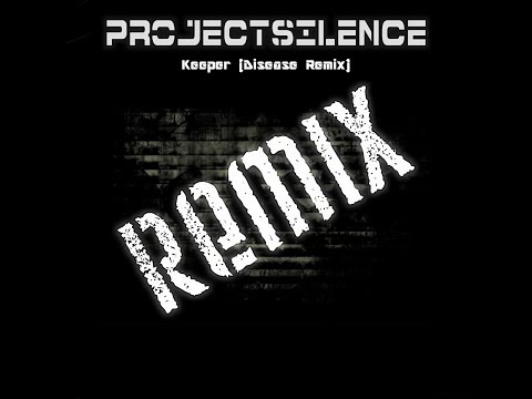 Project Silence - Keeper (Disease remix)