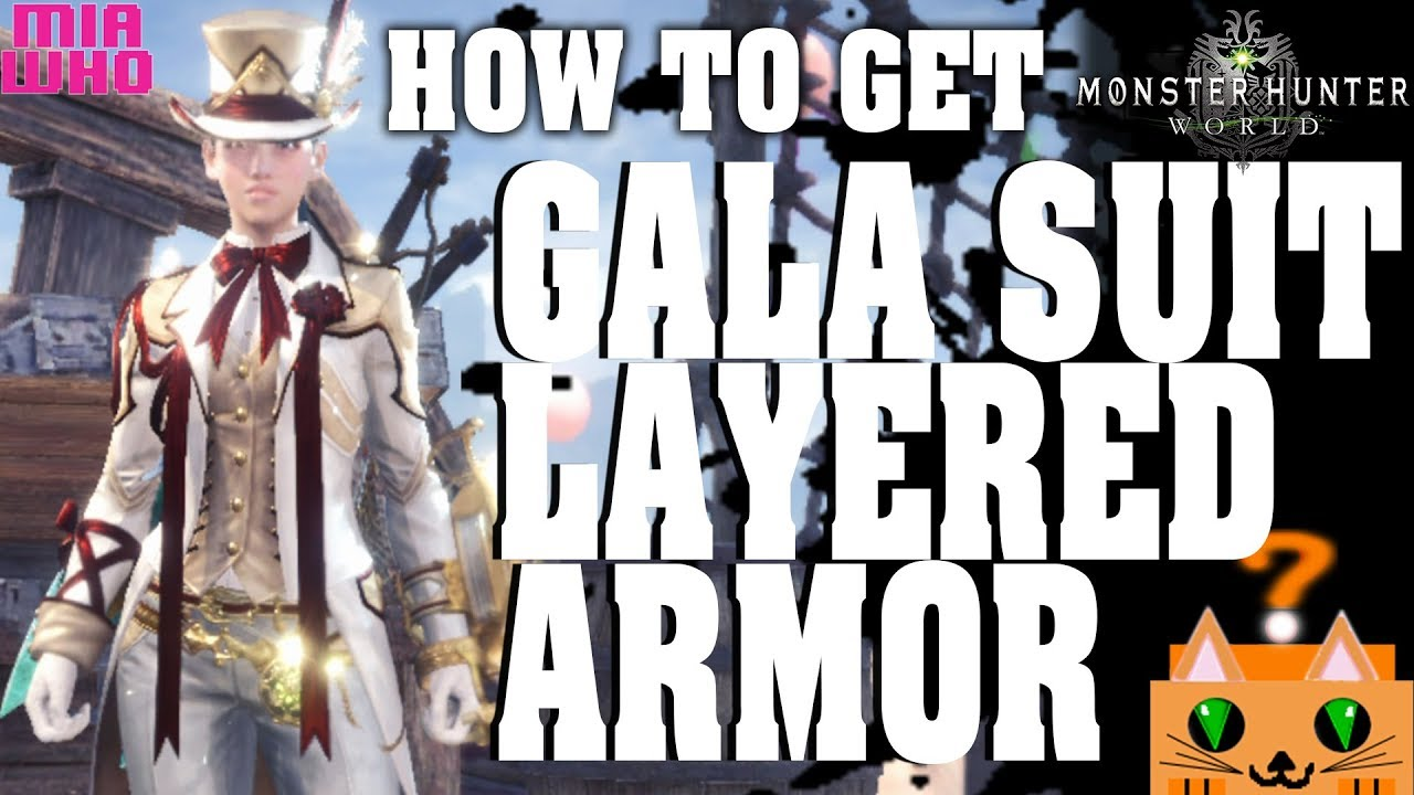 How To Get Gala Suit Layered Armor And More Monster Hunter World