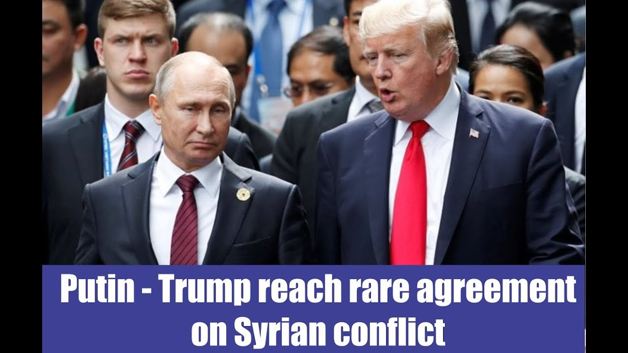 Syria vietnam november 11 putin trump reach rare agreement syria vietnam november 11 putin trump reach rare agreement on syrian conflict platinumwayz