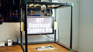 Make your own Overhead Camera Rig with LED Illumination!