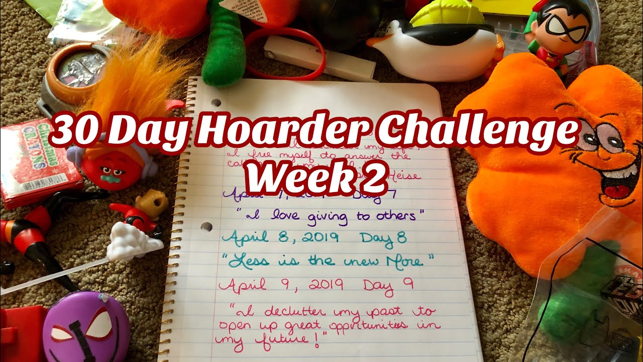 Hoarders Heart: 30 Day Hoarder Challenge Week 2! Positive Affirmations &  Spring Cleaning!
