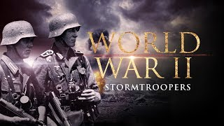 World War II: Stormtroopers - Full Documentary
