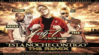 Jay -T Ft. Yaga & Mackie, Farruko & Opi - Esta Noche Contigo (Official Remix)