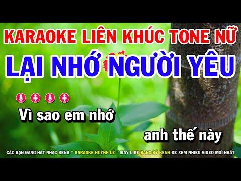 Karaoke Liên Khúc Trữ Tình Nửa Bài Beat Cực Chuẩn Tone Nữ   Lại Nhớ Người Yêu - Bài Ca Kỷ Niệm