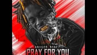 AnuGod Bonez & Swaghollywood - Prayer For You - April 2016