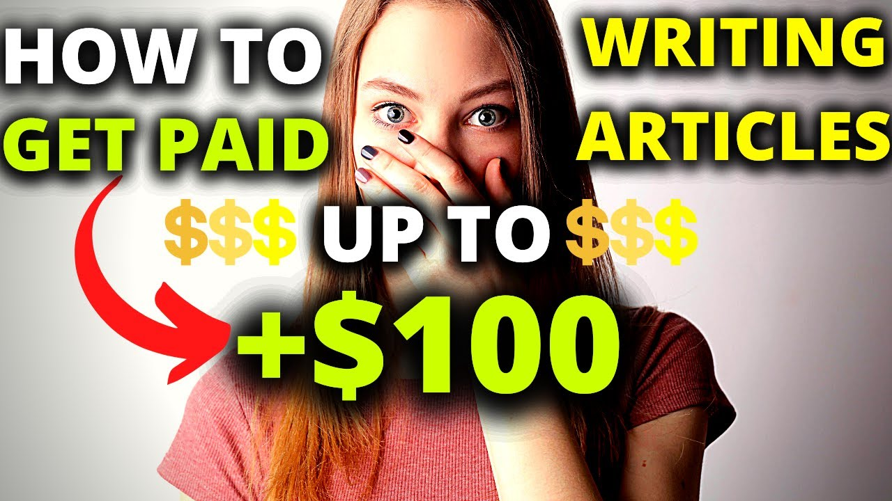 How To Get Paid Up To +$100 Writing Articles In 2021 (Make Money Online)