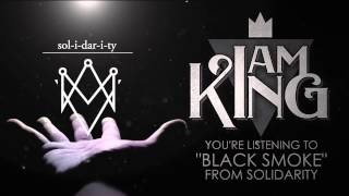 I Am King - Black Smoke