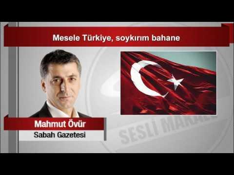 Mahmut Övür   Mesele Türkiye, Soykırım Bahane