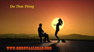 Do That Thing ~ Dhruva Aliman