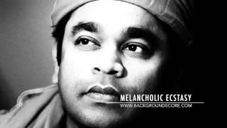Melancholic Ecstasy - A.R.Rahman