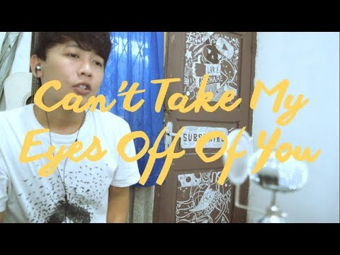 Can't Take My Eyes Off You - Frankie Valli COVER