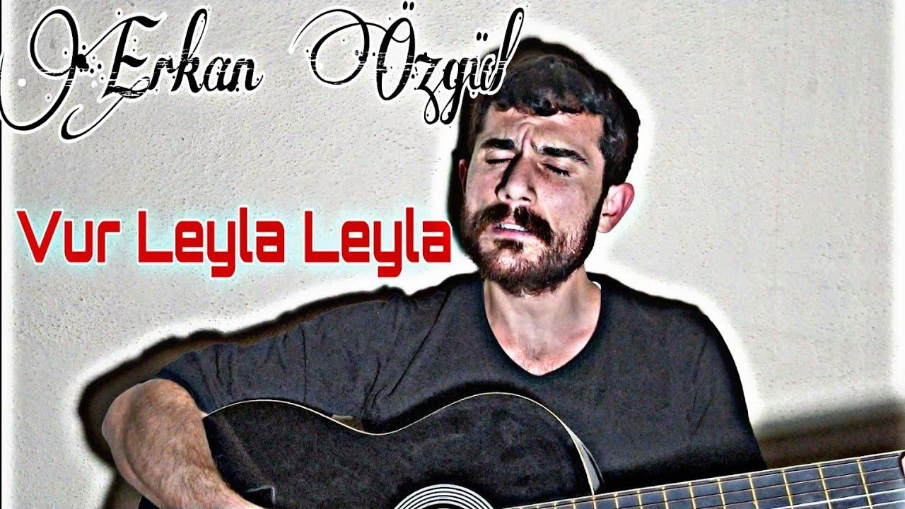 Vur Leyla Erkan Ozgul Youtube