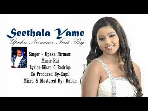 Seethala Yame-Upeka Nirmani Ft Raj(Full Length Audio)