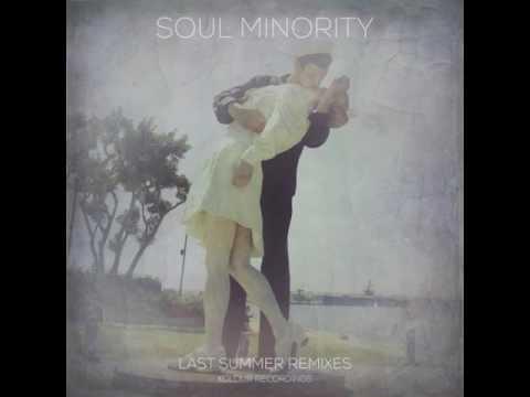 Soul Minority - Last Summer (Matthew Brian Remix)