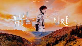[Lyrics] Wang Yibo (王一博) - Fire