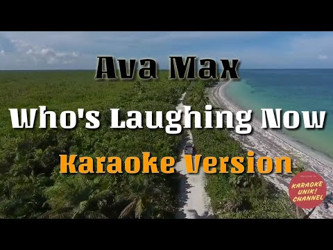 Who's Laughing Now - Ava Max Karaoke Version | Instrumental
