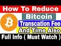 How To Reduce Bitcoin Transcation Fee And Time Also || Best Way || (Hindi/Urdu)