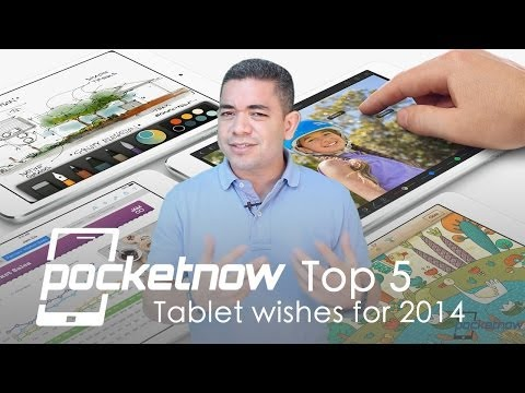 Top 5 Tablet Wishes for 2014 | Pocketnow