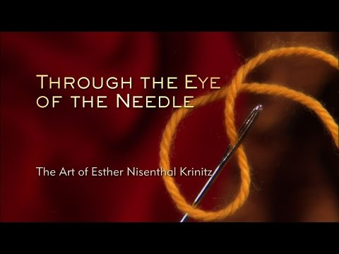 Through the Eye of the Needle - The Art of Esther Nisenthal Krinitz