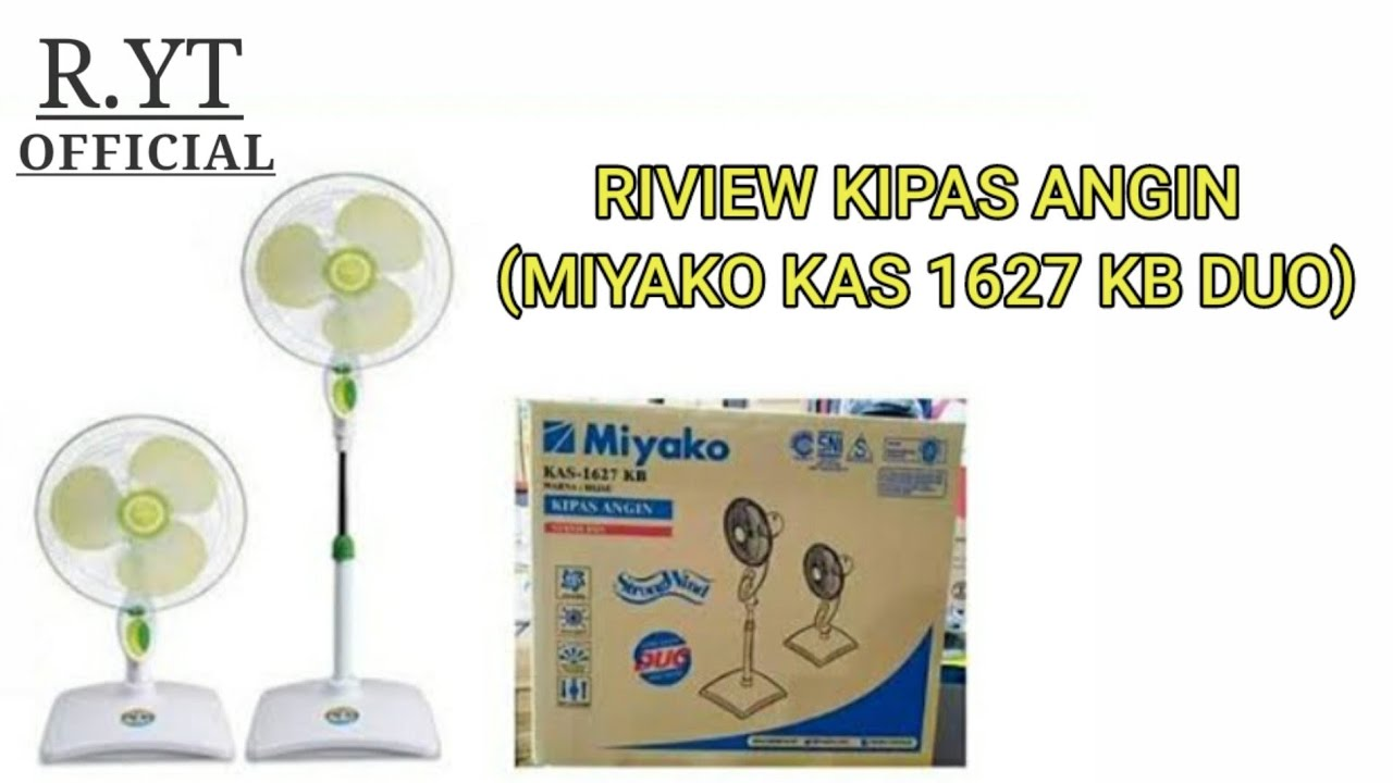 Riview Kipas Angin Miyako  U0026quot Kas 1627 Kb U0026quot  Turbo Fan