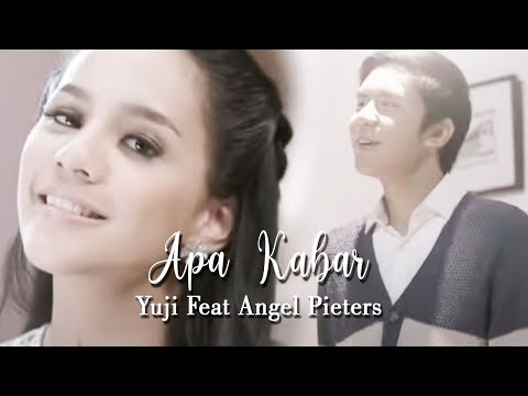 Yuji Feat Angel Pieters - Apa Kabar [Official Music Video Clip]