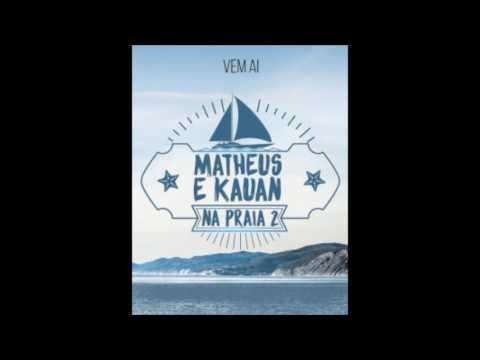 Matheus & Kauan na praia 2 - Te assumi pro Brasil + Download