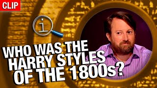 QI | Who Was The Harry Styles Of The 1800s?