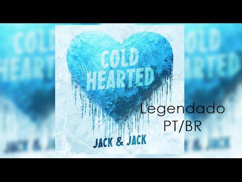 Cold Hearted - Jack And Jack (Legendado PT/BR)