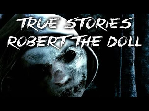 "True Stories: ""Robert the Doll"""
