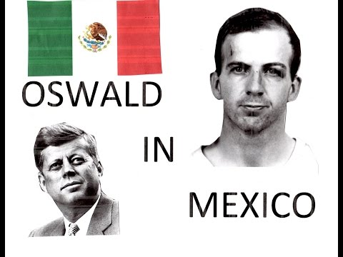 Mexico Unexplained:  Lee Harvey Oswald in Mexico City