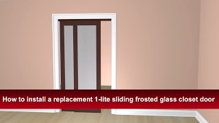 How to install a replacement 1-lite sliding frosted glass closet door