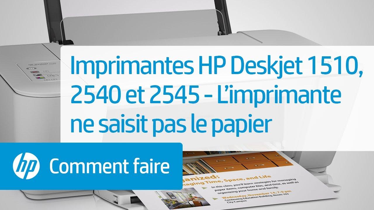 Imprimantes Hp Deskjet 1510 2540 Et 2545 L Imprimante Ne Saisit Pas Le Papier Youtube