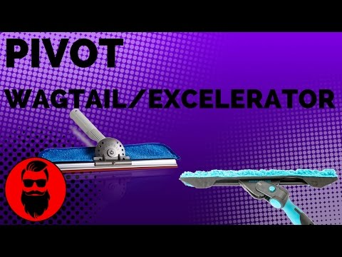 Pivot: Wagtail & Excelerator Window Cleaning Techniques