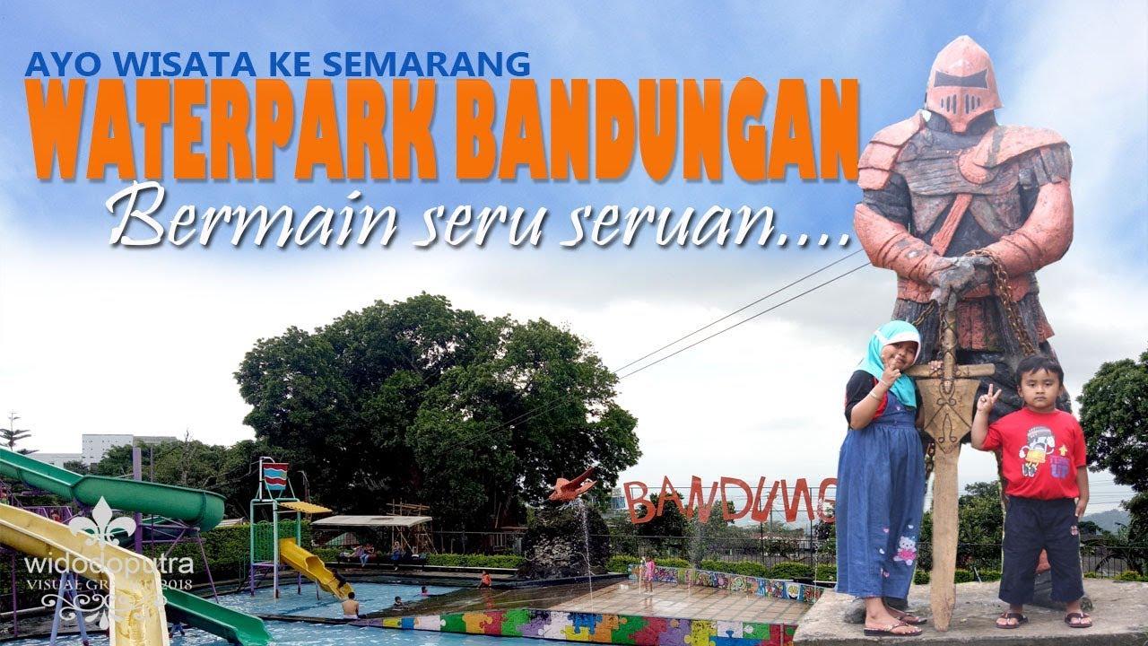 Waterpark Bandungan I Segar Airnya Youtube