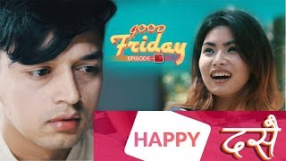 Nepali Dashain | Good Friday | Episode - 3 | New Nepali Comedy Movie | October 2018 | Asian Music