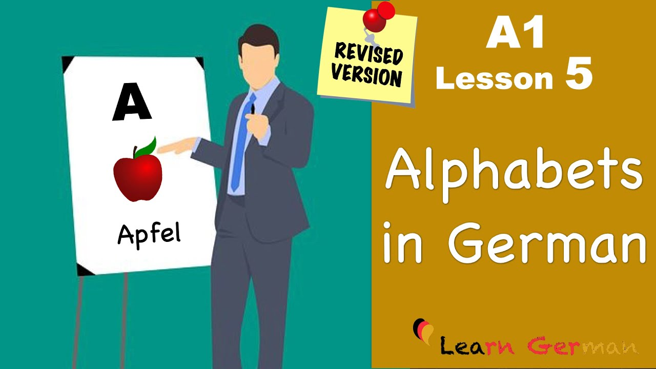 REVISED: A1 - Lesson 5 | Alphabets | das Alphabet | German for beginners | Learn German