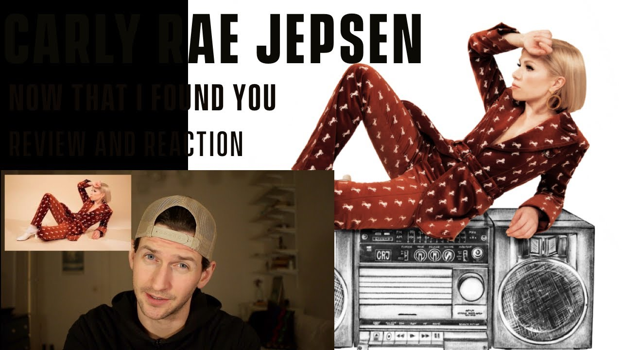 Carly Rae Jepson Now That I Found You Review And Reaction Youtube