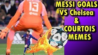 MESSI 100 GOALS in UCL VS Chelsea COURTOIS NUTMEG MEMES