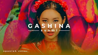 Sunmi || Gashina || Spanish cover by Ana González