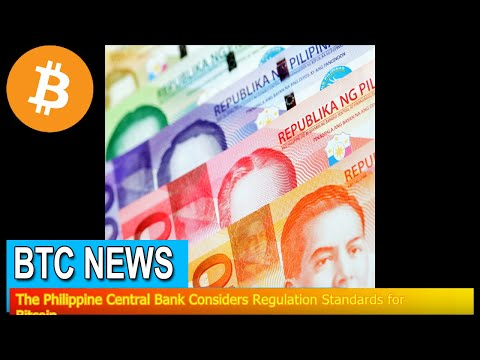 BTC News - The Philippine Central Bank Considers Regulation Standards for Bitcoin