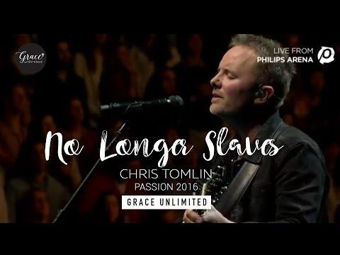 No Longer Slaves - Chris Tomlin - Passion 2016