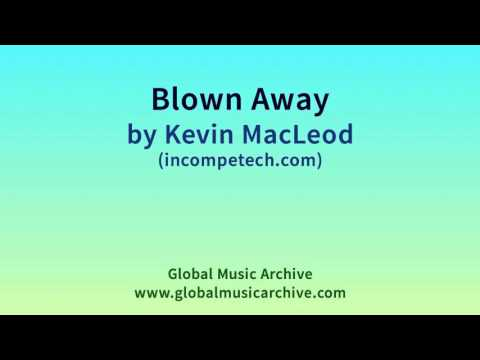 Blown Away by Kevin MacLeod 1 HOUR