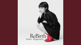 Provided to YouTube by NexTone Inc. ReBirth · 重本ことり ReBirth Re...
