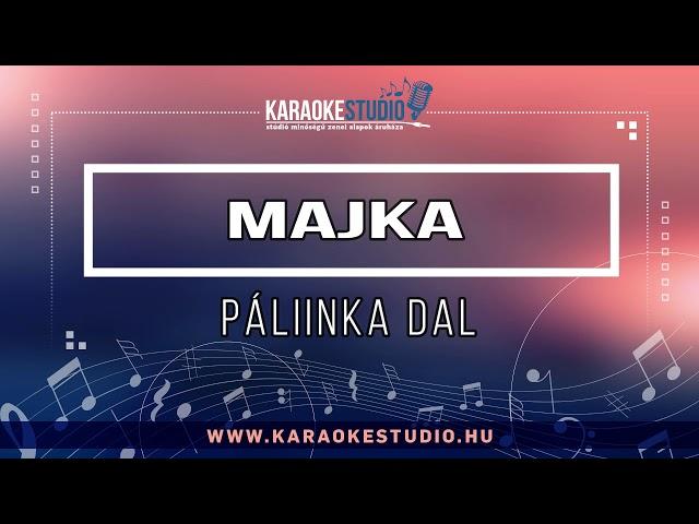 Majka - Pálinka dal