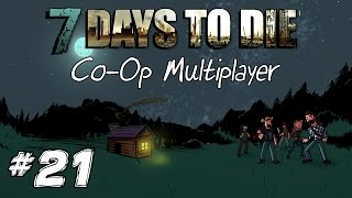 "7 Days to Die │ Coop Multiplayer │ S4 | Part 21│ ""Where"