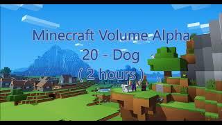 C418 - Dog ( Minecraft Volume Alpha 20 ) ( 2 hours )