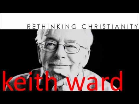 Keith Ward - Rethinking Christianity